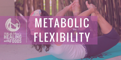 Metabolic Flexibility! What is and how to maximize it?